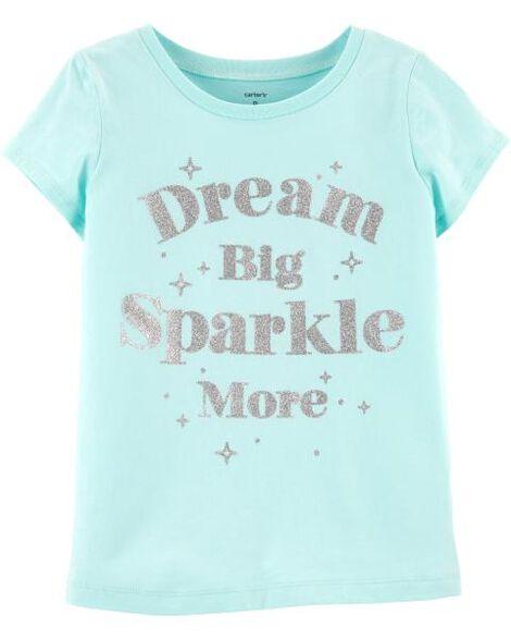Dream Big Sparkle More Tee