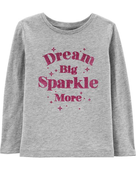 Dream Big Sparkle More Tee