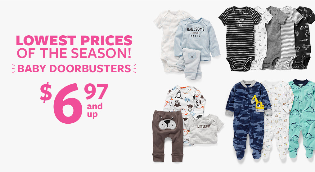 lowest prices of the season! baby doorbusters $6.97 and up