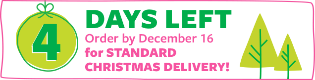 5 days left | order by december 16 for standard christmas delivery!
