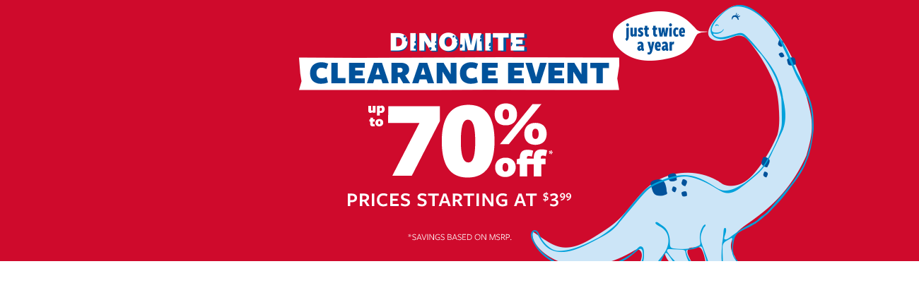 c8531c6e3 dinomite clearance event | up to 70% off msrp prices starting at $3.99