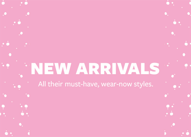 NEW ARRIVALS - All their must have, wear now styles.