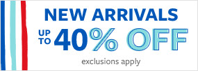 New Arrivals up to 40% off - exclusions apply