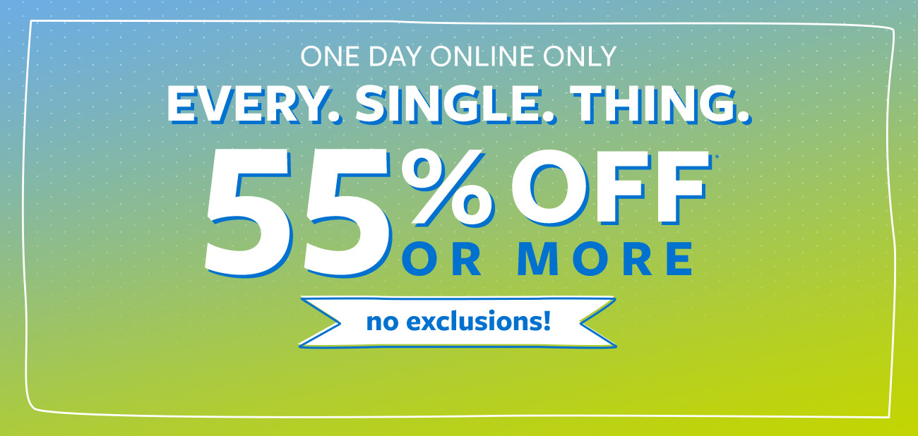 one day online only| every.single. thing. 55% off msrp or more | no exclusions!