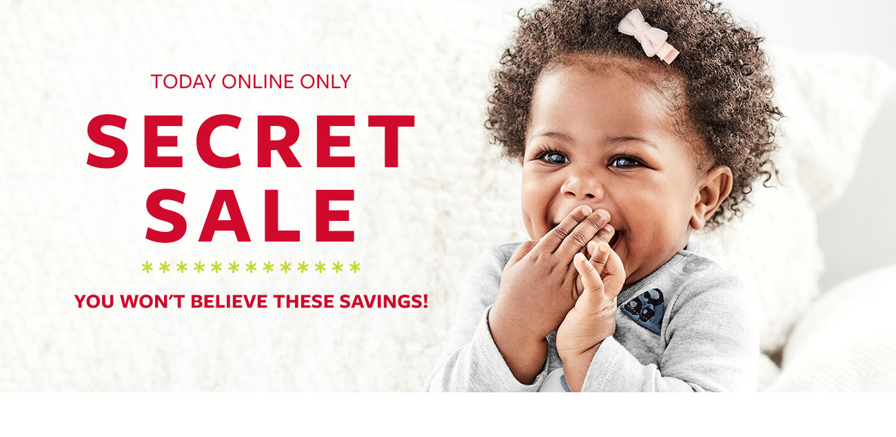 today online only | secret sale | you won't believe these savings