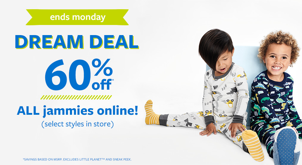 dream deal 60% off msrp all jammies online! select styles in stores