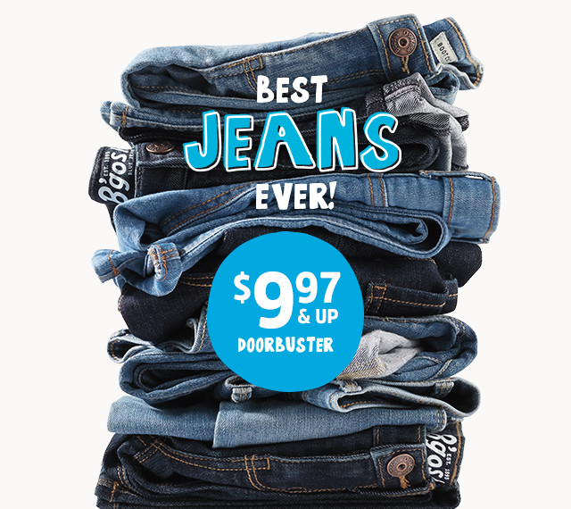 BEST JEANS EVER! $9.97 & UP DOORBUSTER