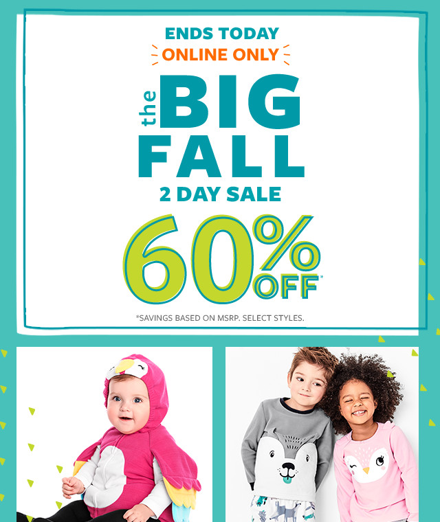 ends today | online only | the big fall 2 day sale 60% off msrp