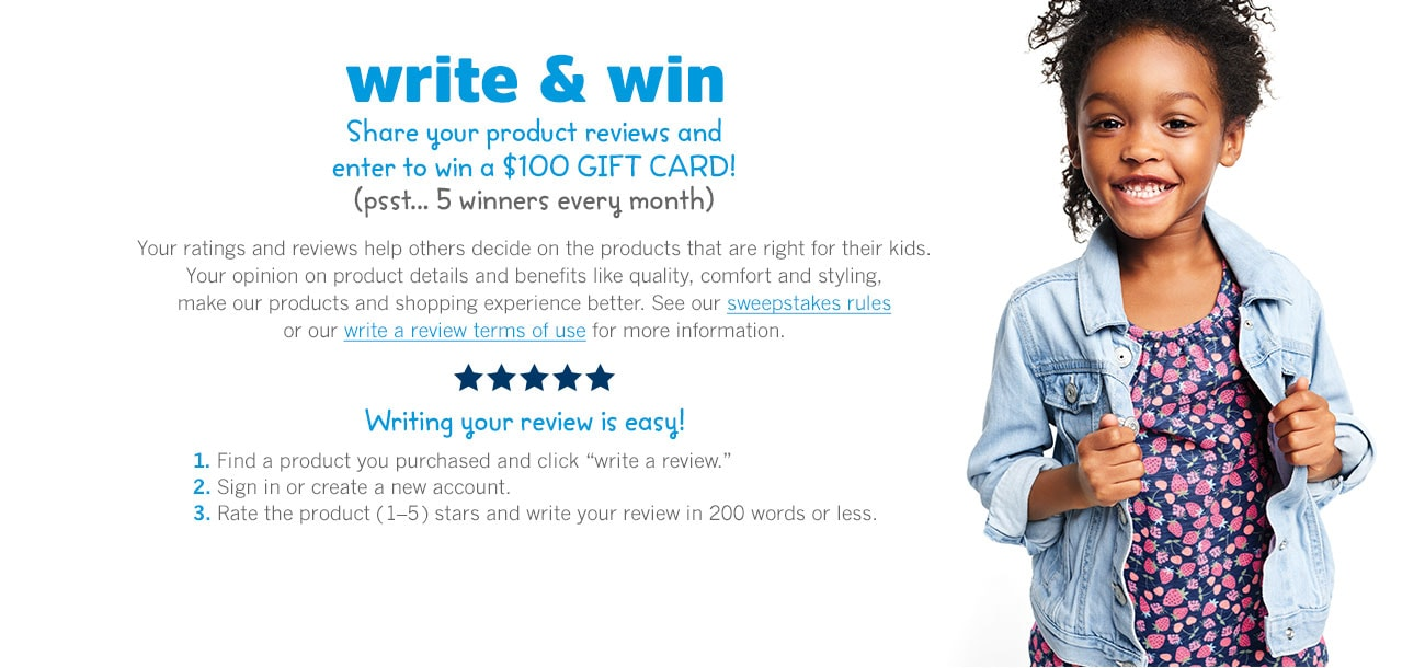 WRITE AND WIN. Share your product reviews and enter to win a $100 GIFT CARD! (psst... 5 winners every month)