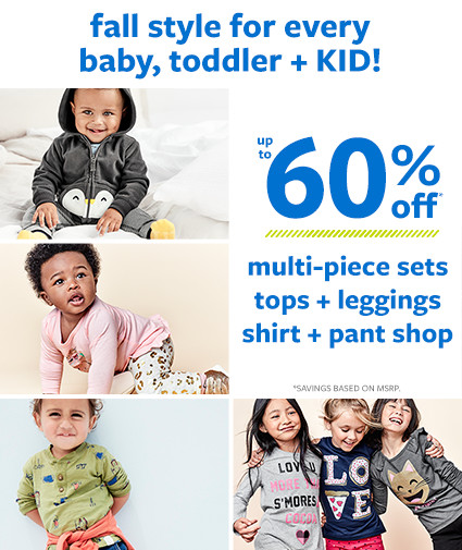 fall style for every baby, toddler + kid! up to 60% off multi-piece sets tops + leggings shirt + pant shop