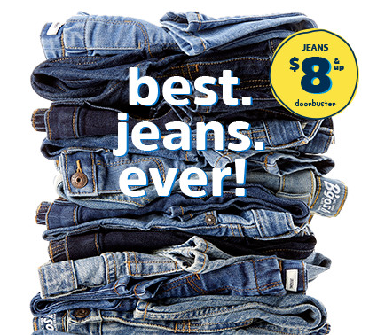 best. heans. ever! JEANS $8 & up doorbuster