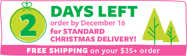 2 days left | order by december 16 for standard christmas delivery!