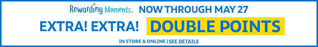 rewarding moments | extra! extra! double points | now through may 27