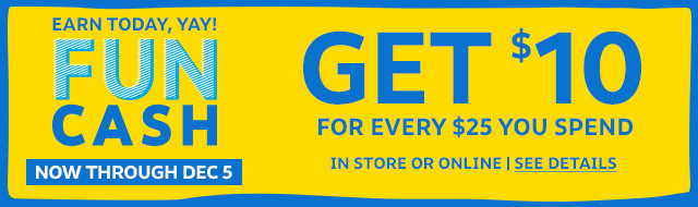 earn today, yay! get $10 for every $25 you spend now through december 5 | learn more