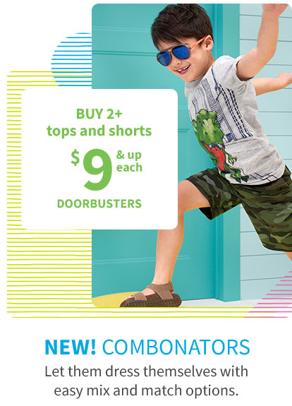 BUY 2+ tops and shorts $9 & up each DOORBUSTERS | NEW! COMBONATORS | Let them dress themselves with easy mix and match options.