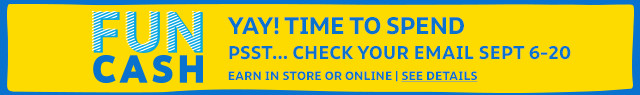 funcash | yay! time to spend | psst...check your email | now through sept 20 | in store and online | details