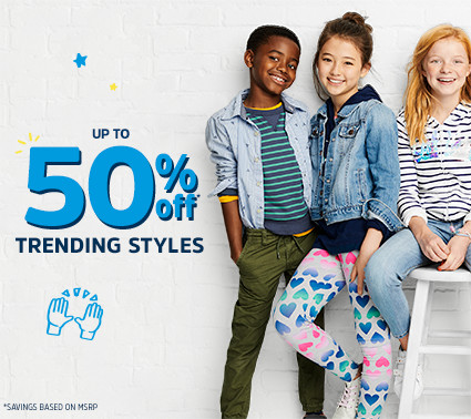 UP TO 50% off* TRENDING STYLES | *SAVINGS BASED ON MSRP.