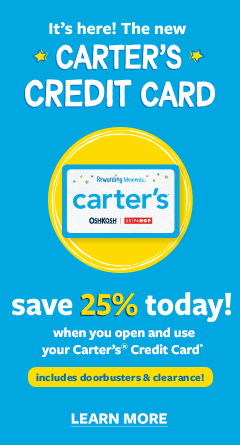 a65f8c03fabdf Carter's Clearance. IT'S HERE! THE NEW Carter's® Credit Card | Save 25%  today! when