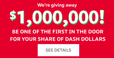 We're giving away $1,000,000 be one of the first in the door for your share of dash dollars | See details