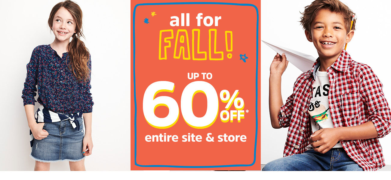 all for FALL! | UP TO 60% OFF* entire site & store