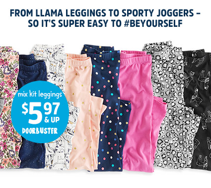 FROM LLAMA LEGGINGS TO SPORTY JOGGERS - SO IT'S SUPER EASY TO #BEYOURSELF | mix kit leggings $5.97 & UP DOORBUSTER