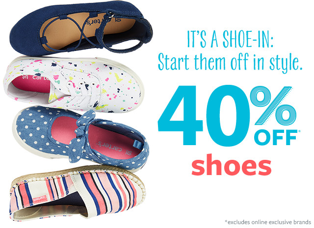 's a Shoe-in: Start them off in style. 40% off shoes * excludes online exclusive brands
