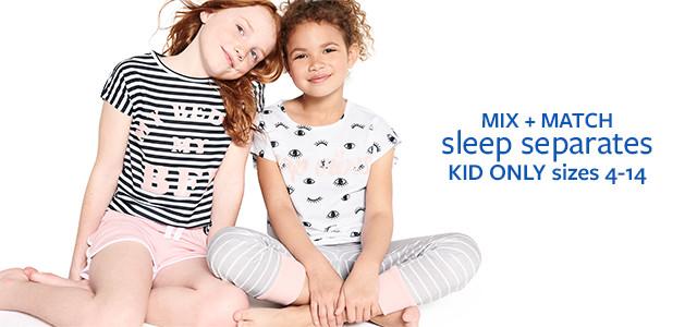 mix + match sleep separates   KID only sizes 4-14